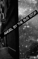 Angel by the bus stop by eviemip