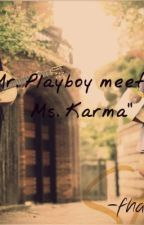MR. PLAYBOY MEET HIS MS. KARMA by jannlicious07