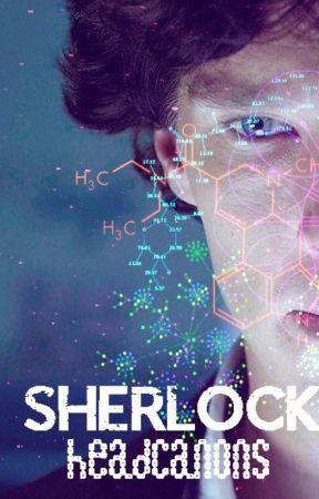 Sherlock Headcanons by 53_8_92_IOU