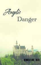 Angelic Danger - old by genderfluid_nerd