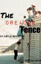 The Dreaded Fence.(Sequel) by Littlequapbcxxn