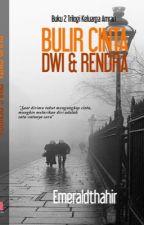 Bulir cinta Dwi Renda by emeraldthahir