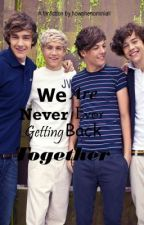 We Are Never Ever Getting Back Together {Larry Stylison and Niam Horayne Fanfic} by howphenominiall
