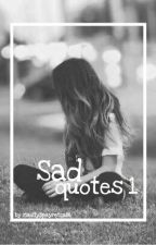 Sad Quotes [Buch 1] by Maddyspaynetrain