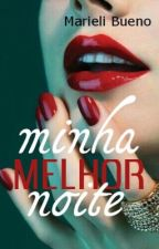 Minha Melhor Noite. by MarieliLuana