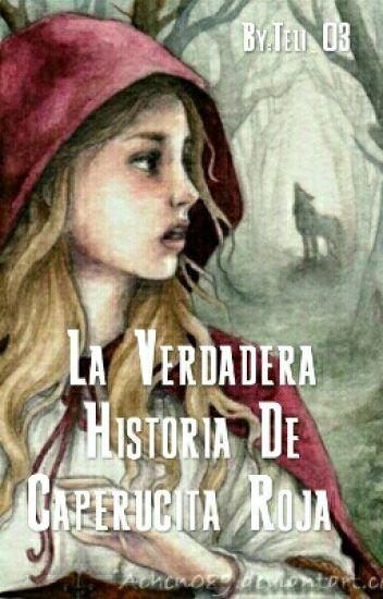 La Verdadera Historia De Caperucita Roja