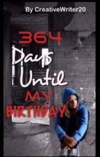 364 Days Until My Birthday by HuntingAl