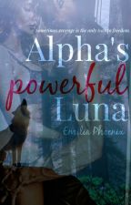 Alpha's Powerful Luna by EmiliaPhoenix