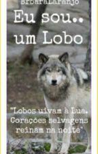 Eu sou... um Lobo by BrbaraLaranjo