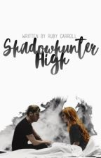 Shadow Hunter High [Book One] by bebravevictors