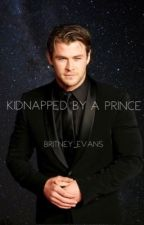 Kidnapped by a Prince by britney_evans
