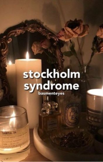 stockholm syndrome ♛ stylinson