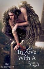 Being in Love with a Death Angel by Bugzey2010