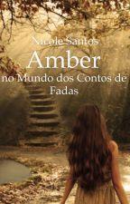 Amber - no Mundo dos Contos de Fadas [PARADA] by Nic_Santos