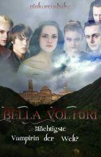 Bella Volturi-mächtigste Vampirin der Welt? by pinkoreoshake