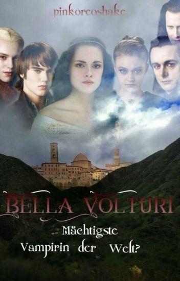 Bella Volturi-mächtigste Vampirin der Welt?