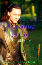 Learning to Live (A Loki Fanfiction) by jennaeliser