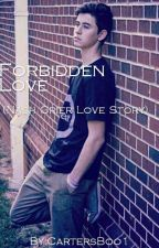 Forbidden Love(nash grier love story) by CartersBoo1