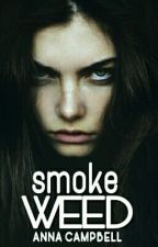 Smoke Weed by annaCampbell777