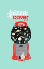 PIZZA COVER by pizzaforeverever