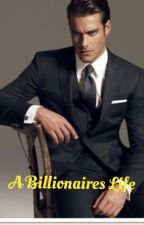 A Billionaire's Life (Completed) Book II by thecandygir34