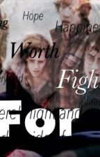Something Worth figjting for by hpfanfics
