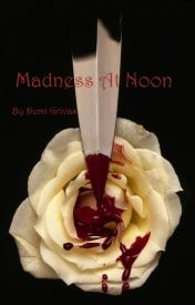 Madness At Noon by cleofriskey