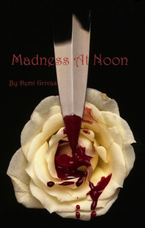 Madness At Noon {COMPLETED} by cleofriskey