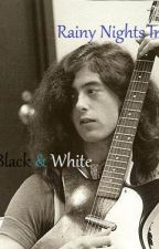 Rainy Nights In Black & White (Jimmy Page Fan Fic) by acrossTHEuniverse