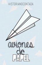 Aviones de papel by HistoriaNoContada