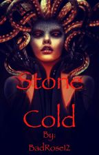 Stone Cold by BadRose12