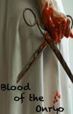 Blood of the Onryo (The Zuri Meraux Chronicles) .............. {Now Here} by NiquolMiller942