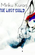 Miriku Kuran: The Lost Child by Miriku-sama