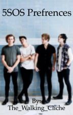 5sos Prefrences by The_Walking_Cliche
