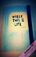 Tome 1 - Wreck this B. life by Linconnue