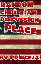 Random Christian Discussion Place by PrinceJai
