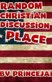 Random Christian Discussion Place by PrinceJai