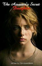 The Assassin's Secret Daughter by ElioraHenrickson