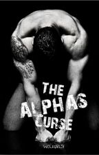The Alphas Curse by WolfGirl51