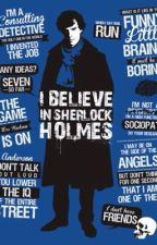I Believe In Sherlock Holmes by ImmortanHolmes999