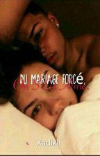 Du Mariage Forcé, On S'Est Aimé. by Xadixll