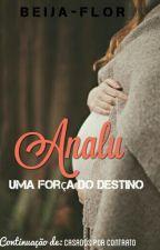 Analu - Uma força do destino by Beija-Flor13