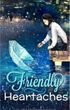Friendly Heartaches by LablabPurpureus