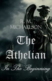 The Athelian: In The Beginning by MichaelsonRM