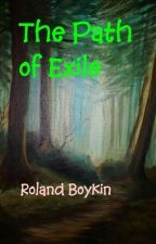 The Path of Exile by RolandB