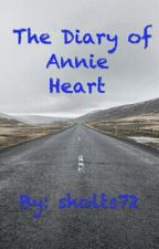 The Diary of Annie Heart (A slavery story) by sophiadicaprisun