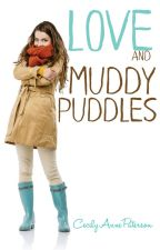 Love and Muddy Puddles by CecilyPaterson