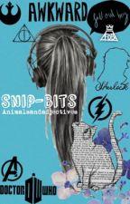 Snip-Bits by idont_caroline