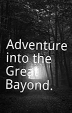 Adventure Into The Great Beyond by doug_cook_