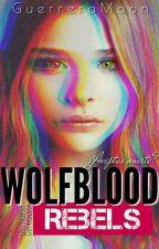 Wolfbloods Rebels: Una nueva generación by GuerreraMoon